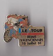 PIN'S THEME SPORTS / CYCLISME TOUR DE FRANCE  10 JUILLET 1991  ETAPE REIMS VALANCIENNES - Ciclismo