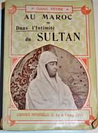 Rare Livre De 277 Pages  Au Maroc Dans L'intimité Du Sultan 1905 - 1901-1940