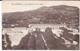 Cpa Lodève - La Caserne Et Le Parc . - Lodeve