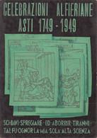 """02262 """"ASTI 1749/1949 - CELEBRAZIONI ALFIERIANE - SCHIAVI SPREGIARE ED ABORRIR TIRANNI TAL FU......."""" CART NON SPED - Inaugurazioni"""
