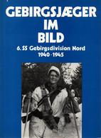 HISTORIQUE REPORTAGE PHOTO 6. SS GEBIRGS DIVISION NORD IM BILD 1940 1945 - 1939-45