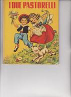 """LIBRO EDITRICE """" PICCOLI """" :COLLANA   GIOIE """" -  I  DUE  PASTORELLI . ILLUSTRAZIONI DI  MARIAPIA. - Tales & Short Stories"""