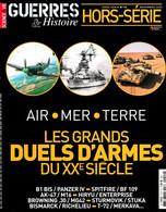 GUERRES & HISTOIRE 10 H AIR . MER . TERRE LES GRANDS DUELS D'ARMES DU XXe SIECLE - History
