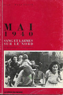 MAI  1940 - Sang Et Larmes Sur Le Nord   ****************************************** - Non Classificati