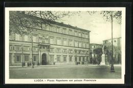 Cartolina Lucca, Piazza Napoleone Con Palazzo Provinciale - Lucca