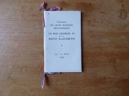 Voyage De Leurs Majestés Britanniques  Le Roi Georges VI Et La Reine Elizabeth 1938 - Documenti Storici