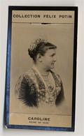 Collection Felix Potin - 1898 - REAL PHOTO - Caroline, Reine De Saxe, Carola Königin Von Sachsen - Félix Potin