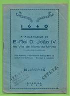 Viana Do Castelo - A Aclamação De El-Rei D. João IV - Portugal - Oude Boeken