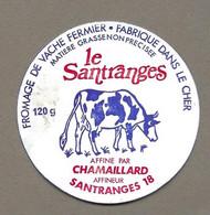 ETIQUETTE De FROMAGE.. FROMAGE Fabriqué Dans Le CHER.. Le Santranges.. Affine Par CHAMAILLARD à SANTRANGES (18) - Formaggio