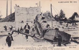 77 -- Campagne De 1914 -- La Catastrophe à Lizy-sur-Ourcq -- La Machine Déraillée --- 787 - Lizy Sur Ourcq