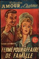 """Henri Schmitt - Fermé Pour Affaire De Famille - Collection """" Amour Et Charme """" - Éditions Diderot - ( 1945 ) . - Romantici"""