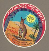 ETIQUETTE De FROMAGE.. FROMAGE Fabriqué En POITOU ( Deux Sèvres 79-F). Le Bon Kangourou.. Création Gilbert 1960 - Formaggio