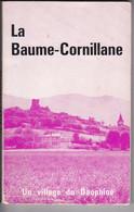 LA BAUME -CORNILLANE, Village Protestant Du Dauphiné, Par Théophile VERNIER Pasteur, 1966 - Rhône-Alpes