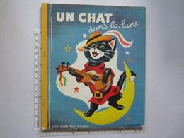Les Albums Roses Hachette Un Chat Dans La Lune 1964 - Zonder Classificatie