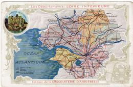 Format CP Publicitaire CHOCOLAT D'AIGUEBELLE  Carte Géographique De Loire Inférieure (explicatif Au Dos) - Non Classés