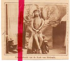 Orig. Knipsel Coupure Tijdschrift Magazine - Hofstade - Christusbeeld - 1929 - Ohne Zuordnung