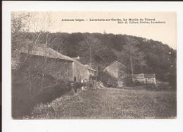 Lavacherie Sur Ourthe  Sainte Ode  : Le Moulin Du Trinval - Sainte-Ode