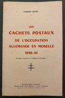 Les Cachets Postaux De L'occupation Allemande En Moselle  1940-1944 - Books On Collecting
