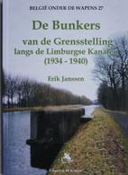 Boek BUNKER Grensstelling Kanaal Limburg 1940 Bocholt Herentals Briegden Neerharen Lanaken Neerpelt Overpelt Lommel - Other
