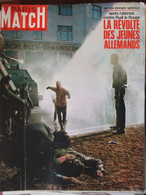 Paris Match N°994 (27 Avril 1968) Révolte Des Jeunes Allemands - R Tournoux - Pen Duick - Béart - General Issues