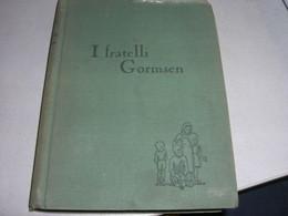"LIBRO "" I FRATELLI GORMSEN""MICHAELIS-VALLARDI - Novelle, Racconti"