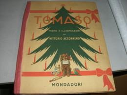 """LIBRO """" TOMASO"""" MONDADORI -VITTORIO ACCORNERO ILLUSTRAZIONI 1949 - Novelle, Racconti"""