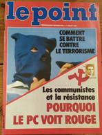 Le Point_N°667_1-7 Juillet 1985_comment Se Battre Contre Le Terrorisme_Pourquoi Le Pc Voit Rouge - General Issues