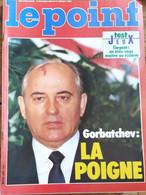 Le Point_N°668_8-14 Juillet 1985_Gorbatchev : La Poigne_L'argent : En êtes-vous Le Maître Ou L'esclave ? - General Issues
