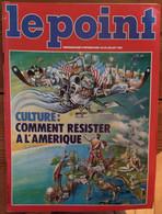 Le Point_N°670_22-25 Juillet 1985_Cuture : Comment Résister à L'Amérique ? - General Issues