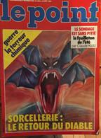 Le Point_N°671_29-4 Août 1985_Sorcellerie : Le Retour Du Diable_Guerre : La Terreur Chimique - General Issues