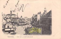 TROYES (10) CPA PRÉCURSEUR 1902 RUE DE LA RÉPUBLIQUE ▬ IMPORTÉ. V.P  N°1128 (¬‿¬) ♣ - Troyes