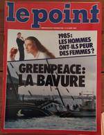 Le Point_N°673_12-18 Août 1985_Greenpeace: La Bavure_1985 : Les Hommes Ont-ils Peur Des Femmes? - General Issues