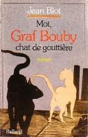 Moi, Graf Bouby, Chat De Gouttière De Jean Blot (1984) - Sonstige
