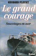 Le Grand Courage. Sauvetages En Mer De Georges Fleury (1988) - Other
