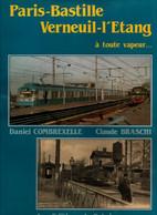 PARIS BASTILLE VERNEUIL L ETANG A TOUTE VAPEUR 110 ANS HISTOIRE LIGNE BANLIEUE PARISIENNE CHEMINS DE FER RAIL TRAIN - Chemin De Fer & Tramway