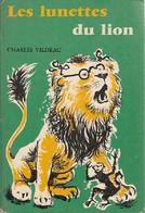 Les Lunettes Du Lion / La Famille Moineau De Charles Vildrac (1964) - Non Classificati