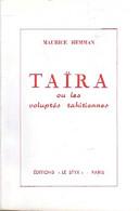 Taïra Ou Les Voluptés Tahitiennes De Maurice Hemman (1958) - Sonstige