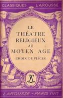 Le Théâtre Religieux Au Moyen Age (choix De Pièces) De Collectif (1935) - Unclassified
