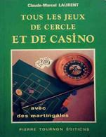 Tous Les Jeux De Cercle Et De Casino De Claude Marcel Laurent (1991) - Gezelschapsspelletjes