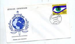 Lettre Fdc 1973 Interpol - Repubblica Centroafricana