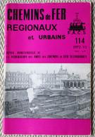 Chemins De Fer Régionaux Et Urbains N° 114 06/1972,  Locomotives De Bosnie-Herzegovine, RER St Germain -Auber - Trains