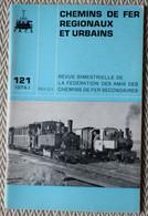 Chemins De Fer Régionaux Et Urbains N° 121 01/1974 Tramway D'Ecully, Funiculaire De St Hilaire Du Touvet - Trains