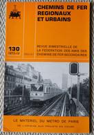Chemin De Fer Régionaux Et Urbains N° 130 4/1975  Matériel Du Métro De Paris, Ligne Guingamp -Paimpol - Trains