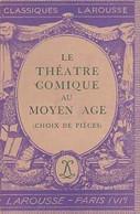 Le Théâtre Comique Au Moyen Age (choix De Pièces) De XXX (1935) - Unclassified