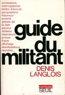 Guide Du Militant De Denis Langlois (1972) - Politica