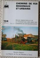 Chemin De Fer Régionaux Et Urbains N° 134 2/1976   CdF De Pithiviers à Toury,  Musée De Pithiviers - Trains