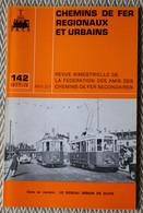 Chemin De Fer Régionaux Et Urbains N° 142 4/1977   Réseau Urbain De Dijon - Trains