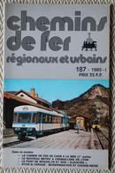Chemin De Fer Régionaux Et Urbains N° 187 1/1985 Cdf De Caen à La Mer, Nyon St Cergue, Metro à Crémaillère De Lyon - Trains