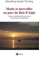 Monts Et Merveilles Au Pays Du Bois D'Aigle De DÔng Phong NguyÊn TÂn Hung (2009) - Politik