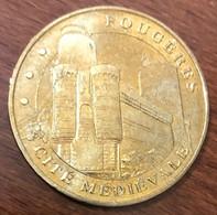 35 FOUGÈRES CITÉ MÉDIÉVALE MÉDAILLE SOUVENIR MONNAIE DE PARIS 2009 JETON TOURISTIQUE MEDALS COINS TOKENS - 2009